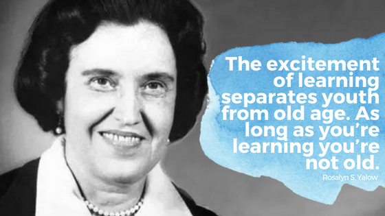 Rosalyn Yalow learning quote